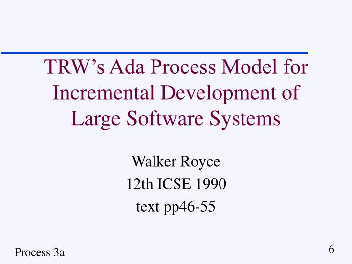 TRW's Ada Process Model for Incremental Development of Large Software Systems