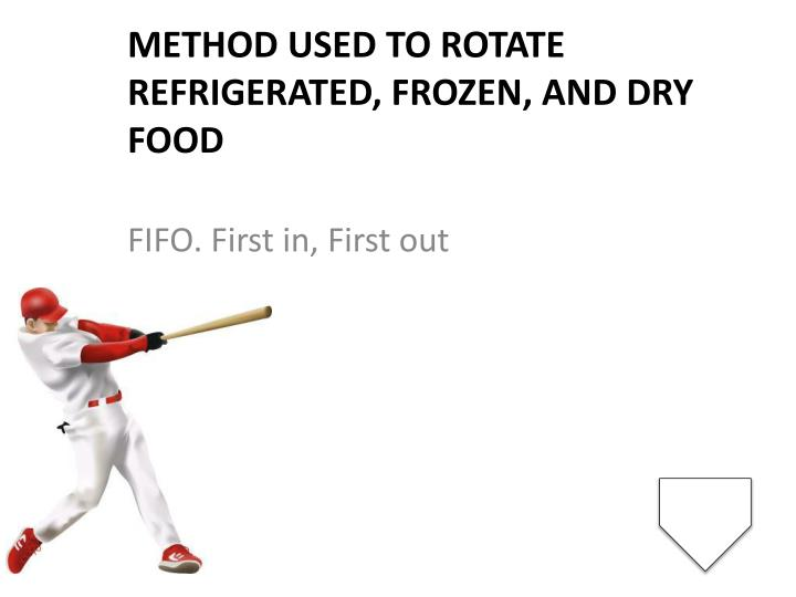 Method used to rotate refrigerated, frozen, and dry food