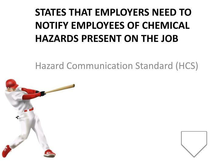 States that employers need to notify employees of chemical hazards present on the job