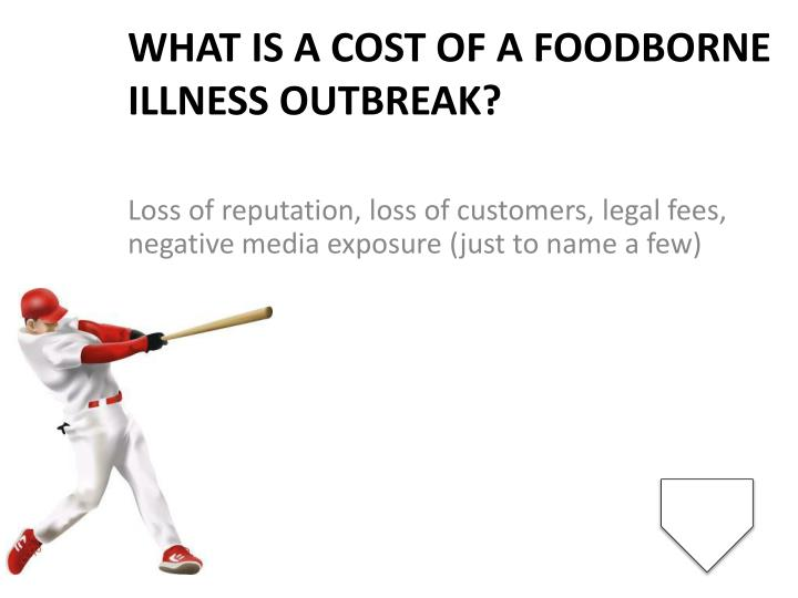 What is a cost of a foodborne illness outbreak?