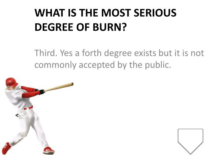 What is the most serious degree of burn?