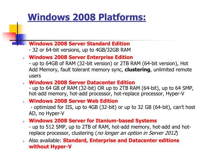 Windows 2008 Platforms: