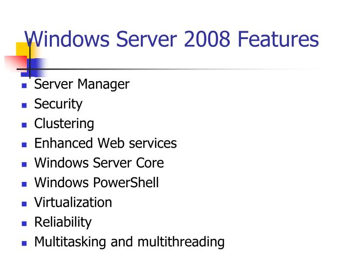 Windows Server 2008 Features