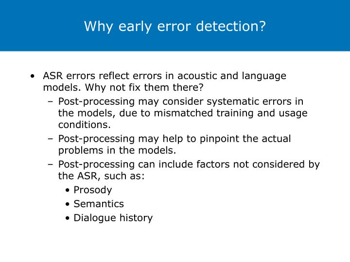 Why early error detection?