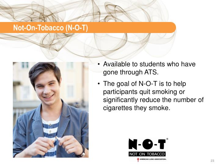 Not-On-Tobacco (N-O-T)