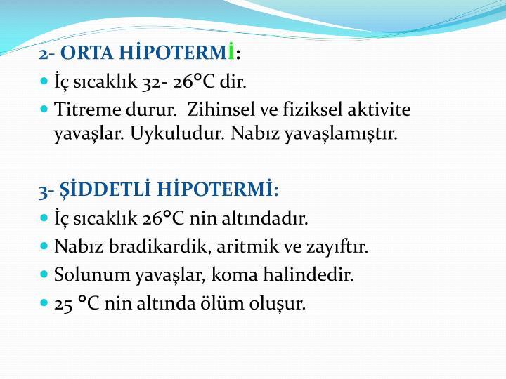 2- ORTA HİPOTERM