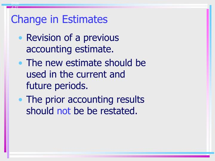 Change in Estimates