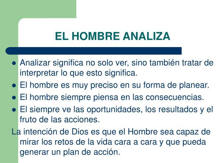EL HOMBRE ANALIZA