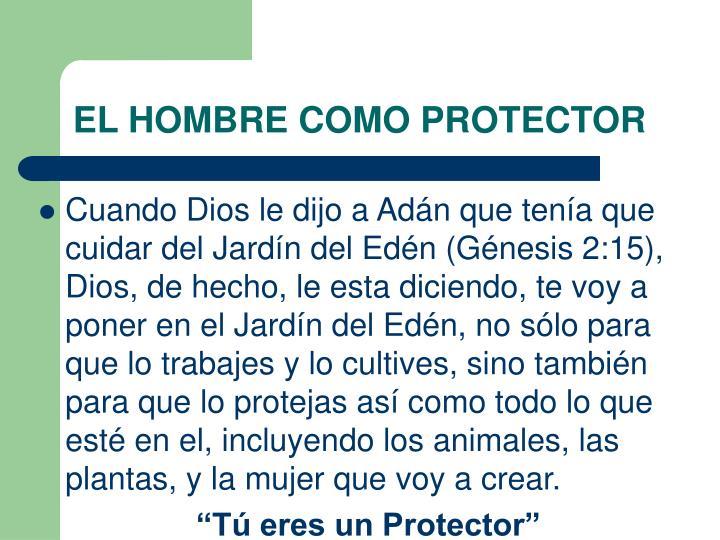 EL HOMBRE COMO PROTECTOR