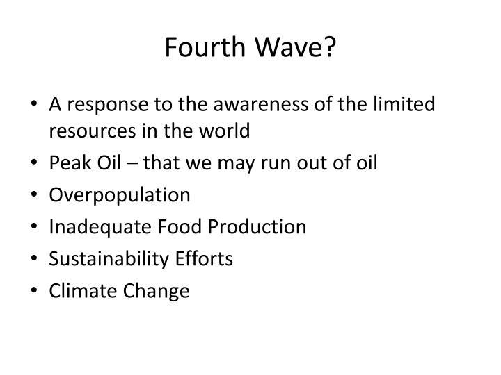 Fourth Wave?
