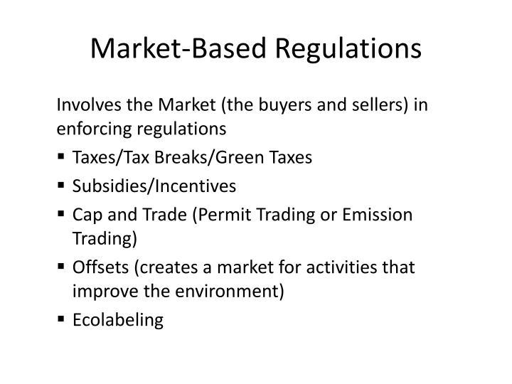 Market-Based Regulations