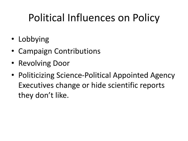 Political Influences on Policy