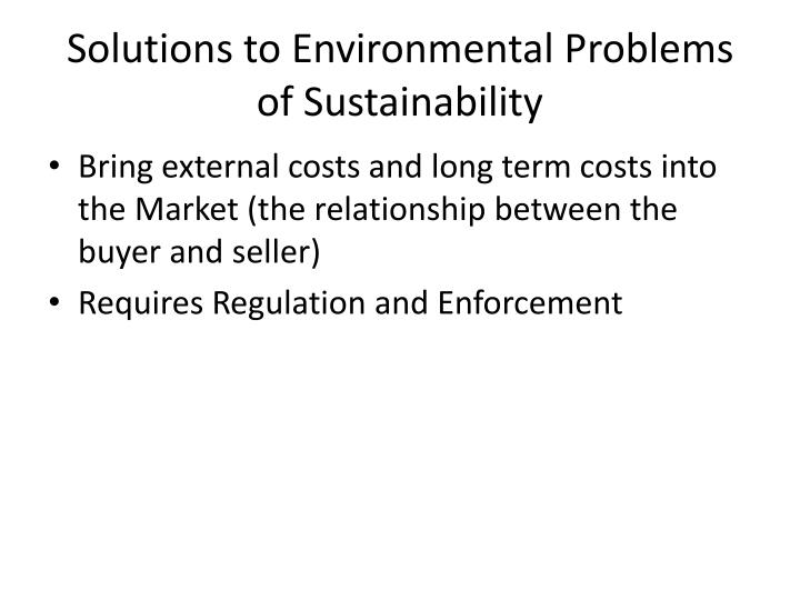 Solutions to Environmental Problems of Sustainability