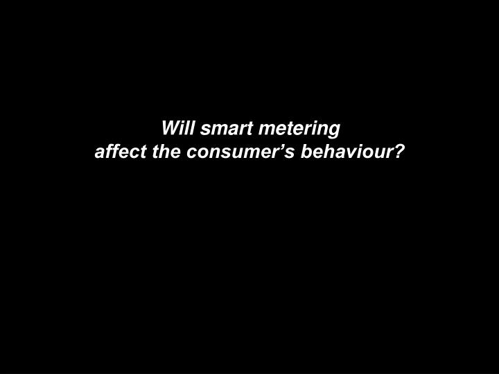 Will smart metering