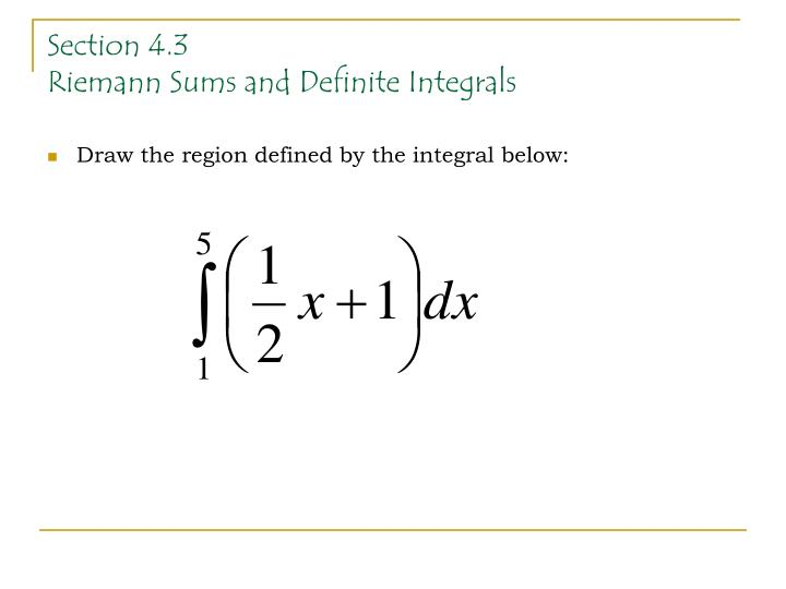 PPT - Section 4.3 Riemann Sums and Definite Integrals ...