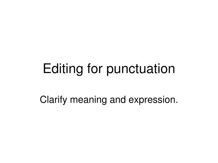 Editing for punctuation