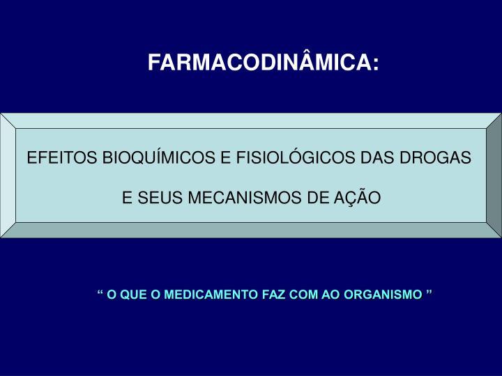 FARMACODINÂMICA: