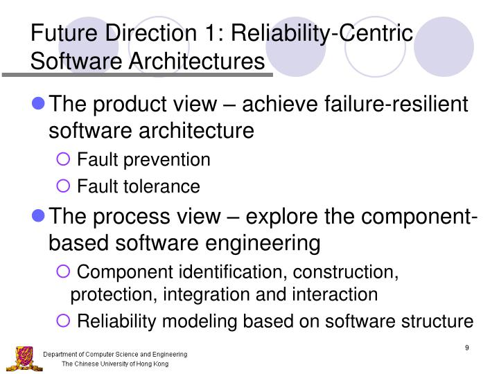 Future Direction 1: Reliability-Centric Software Architectures
