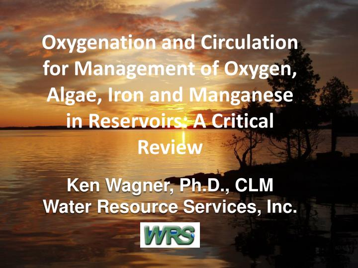 Oxygenation and Circulation for Management of Oxygen, Algae, Iron and Manganese in Reservoirs: A Cri...