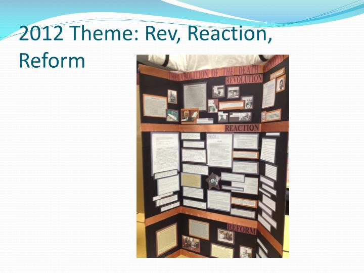 2012 Theme: Rev, Reaction, Reform