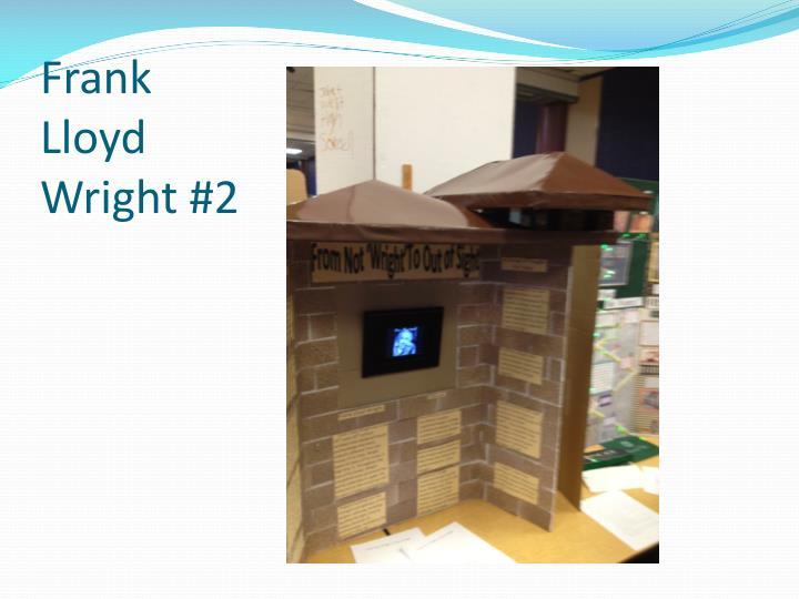 Frank Lloyd Wright #2
