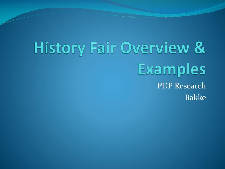 History fair overview examples