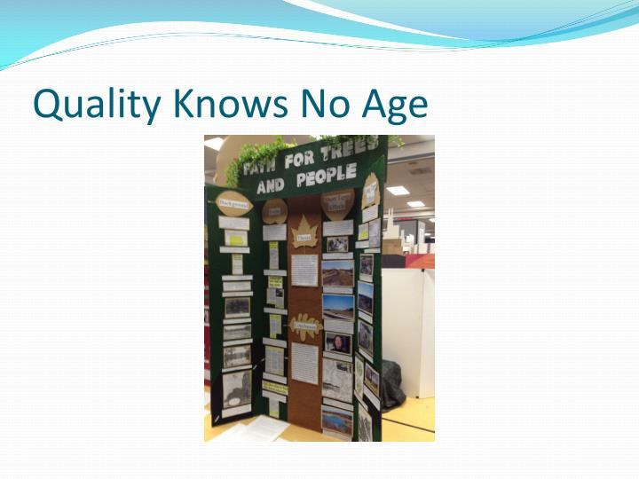 Quality Knows No Age
