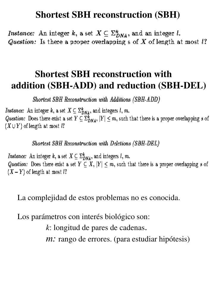 Shortest SBH reconstruction (SBH)
