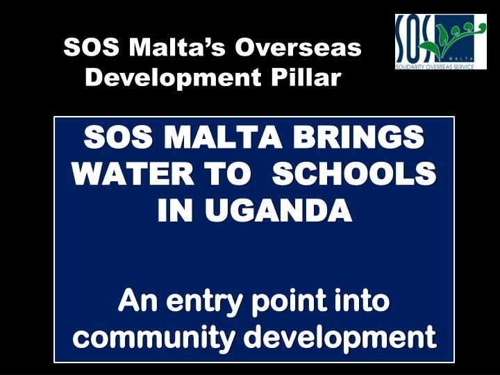 Sos malta brings water to schools in uganda an entry point into community development