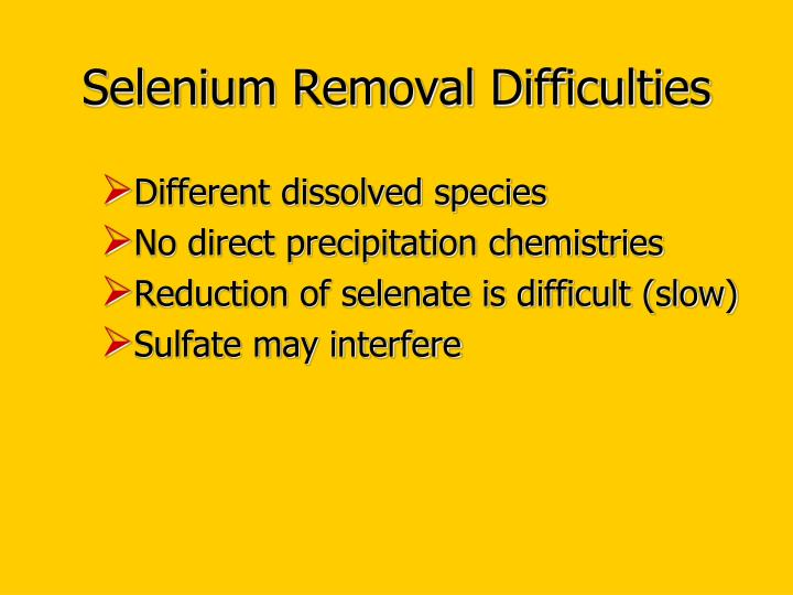 Selenium Removal Difficulties