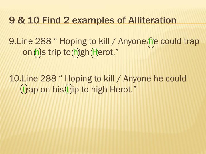 9 & 10 Find 2 examples of Alliteration