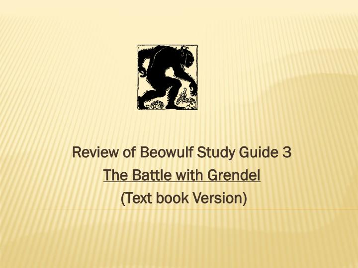 Review of beowulf study guide 3 the battle with grendel text book version
