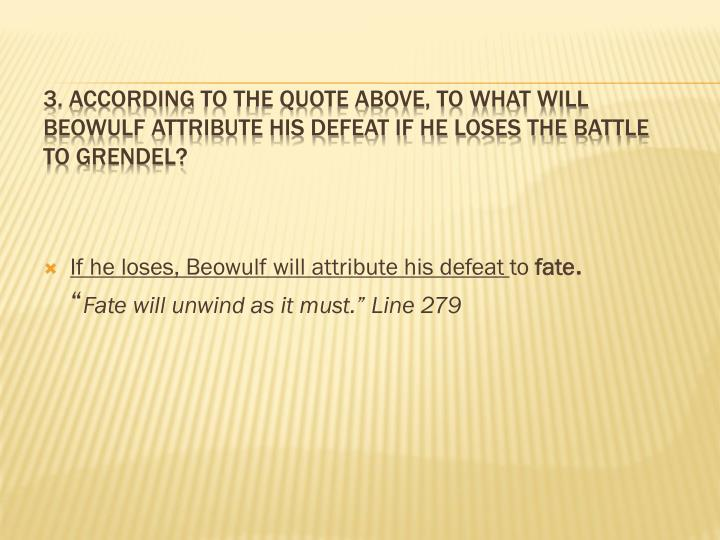 If he loses, Beowulf will attribute his defeat