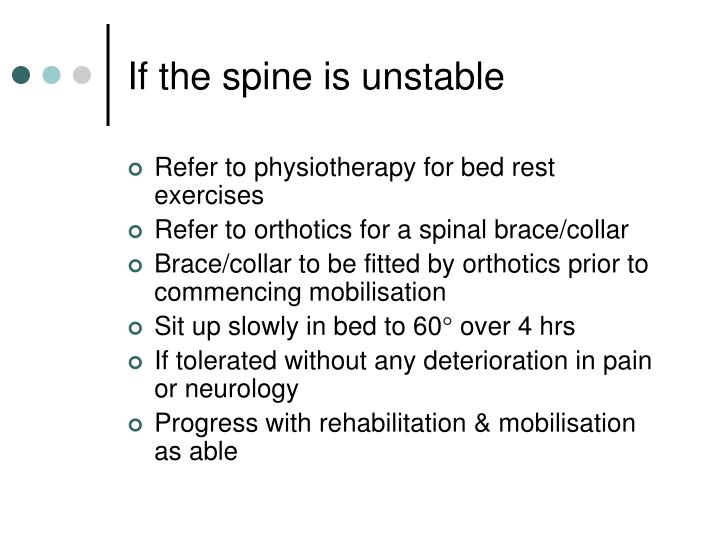 If the spine is unstable