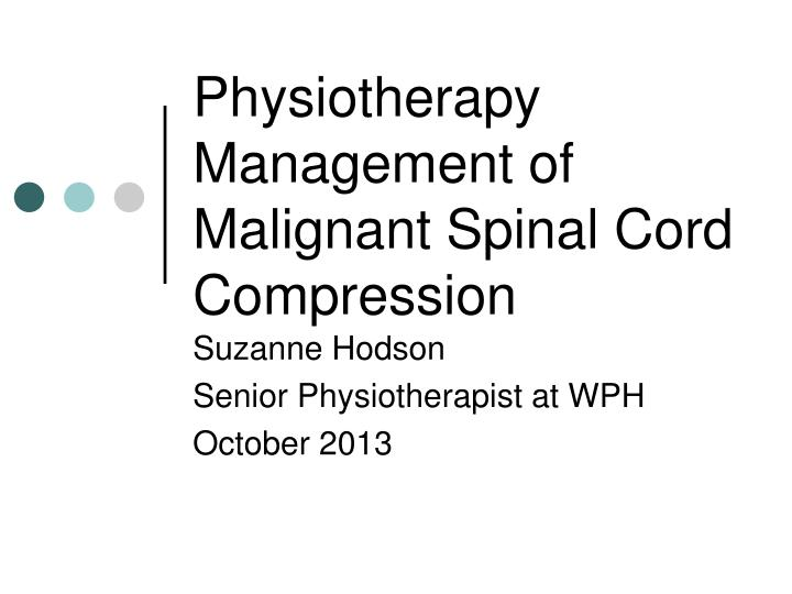 Physiotherapy management of malignant spinal cord compression