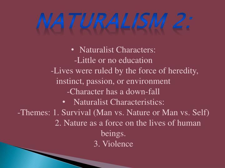 Naturalism 2: