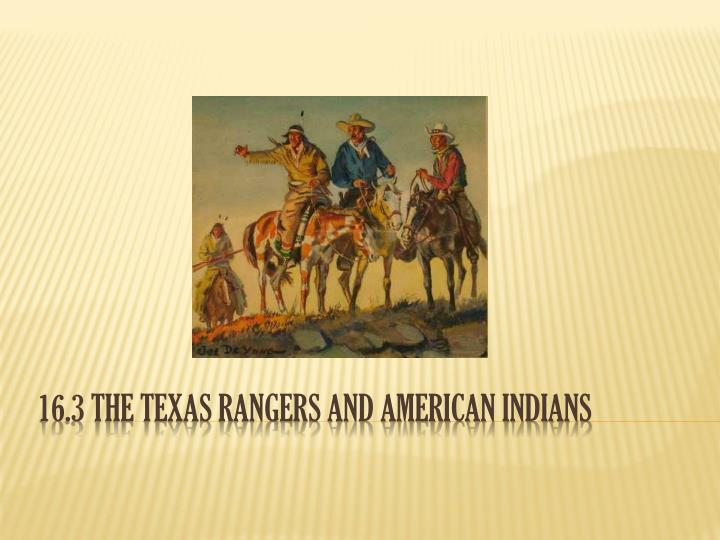 16 3 the texas rangers and american indians