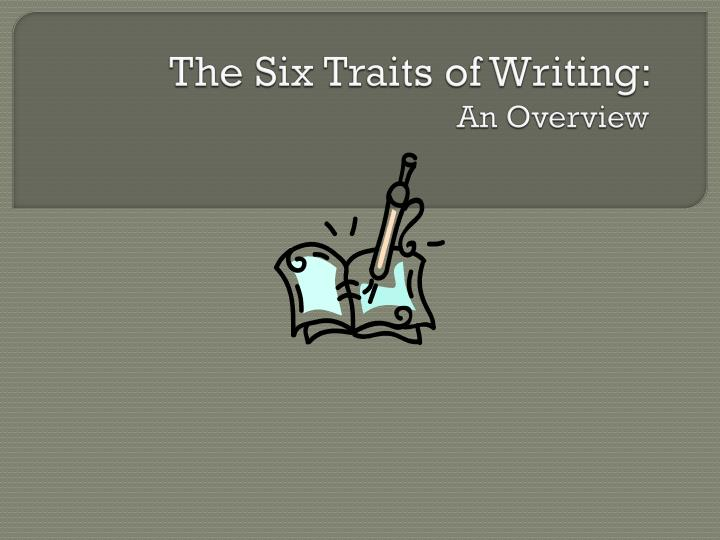 The six traits of writing an overview