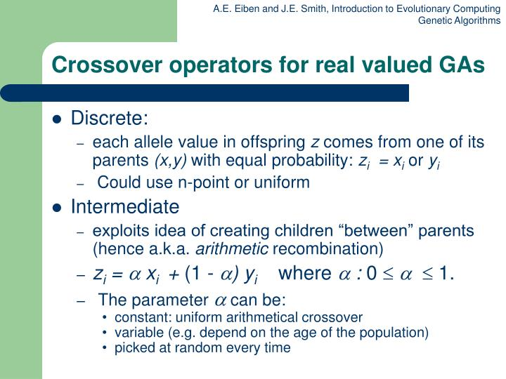 Crossover operators for real valued GAs
