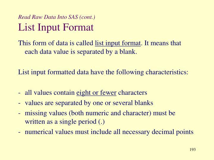 Read Raw Data Into SAS (cont.)