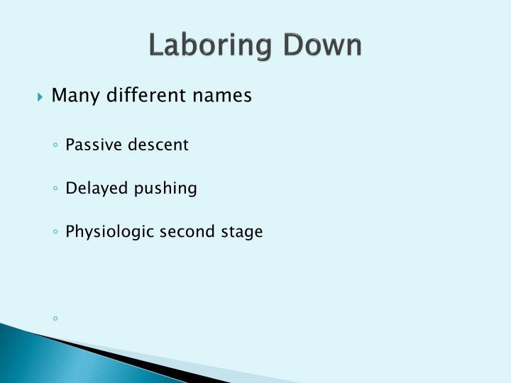 Laboring Down