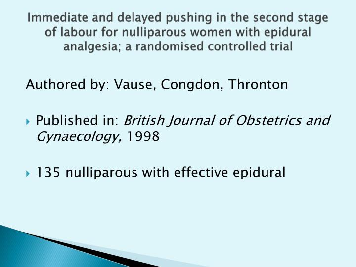 Immediate and delayed pushing in the second stage of labour for nulliparous women with epidural analgesia; a randomised controlled trial