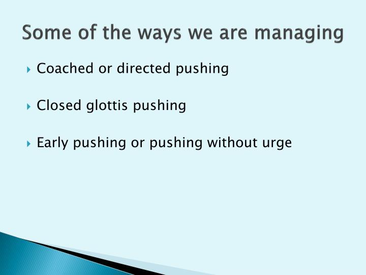 Some of the ways we are managing