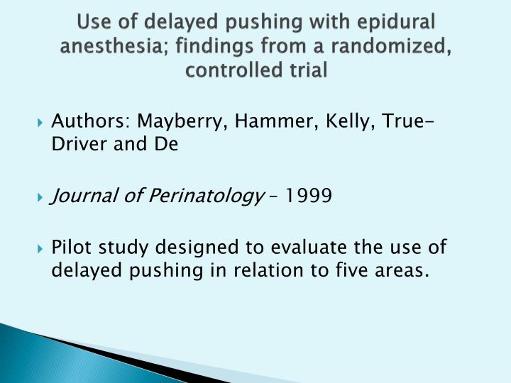 Use of delayed pushing with epidural anesthesia; findings from a randomized, controlled trial