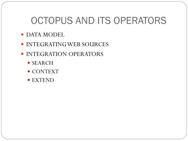 OCTOPUS AND ITS OPERATORS