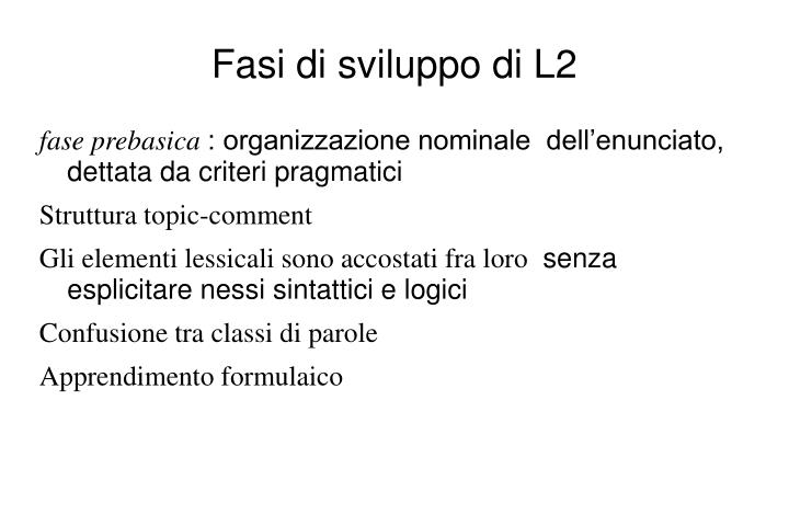 Fasi di sviluppo di L2