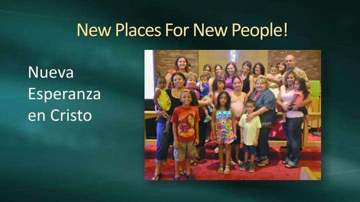 New Places For New People!