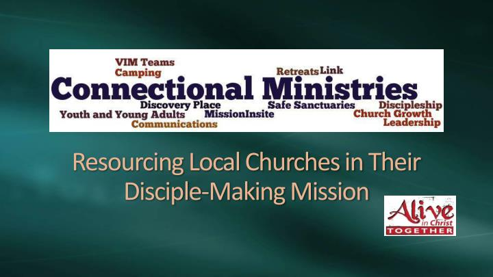 Resourcing Local Churches in Their Disciple-Making Mission
