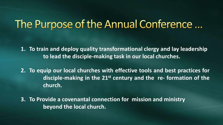 The Purpose of the Annual Conference …