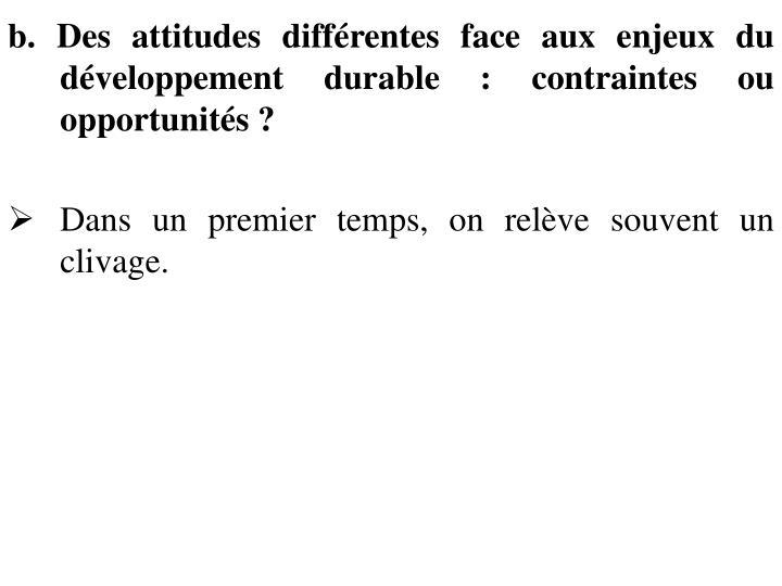 b. Des attitudes différentes